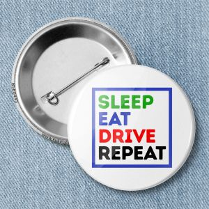 Значок «SLEEP EAT DRIVE REPEAT» B560445